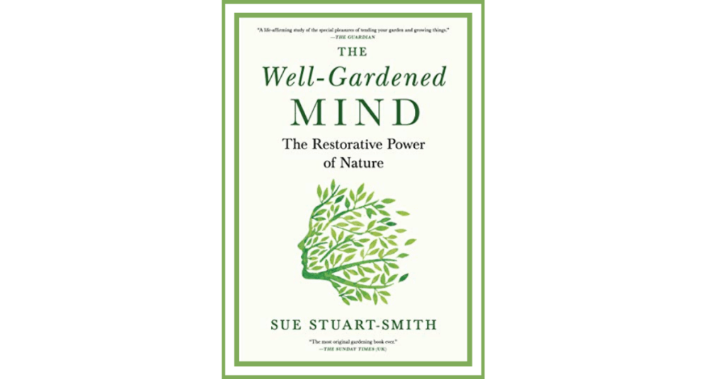 The Well Gardened Mind by Sue Stuart-Smith book cover